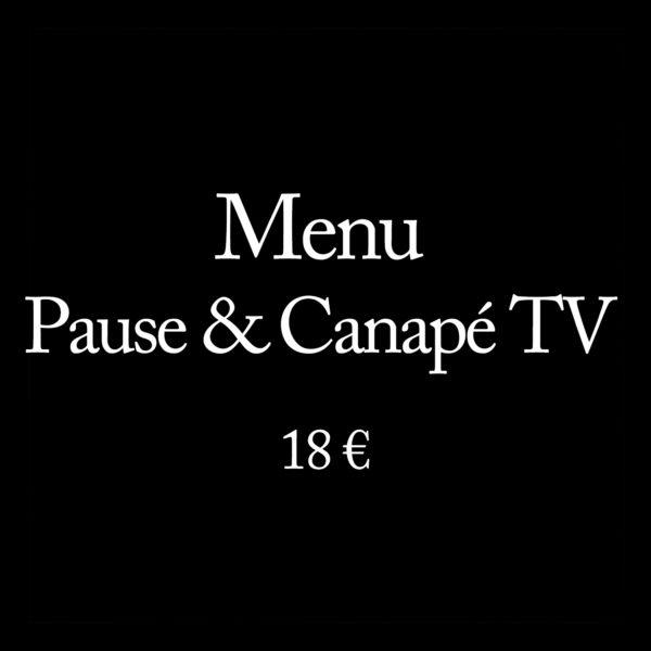 Menu Pause & Canapé TV à 18 €